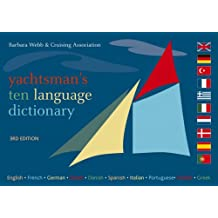 Yachtsman's Ten Language Dictionary: English, French, German, Dutch, Danish, Spanish, Italian, Portuguese, Turkish, Greek