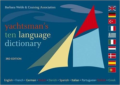 Descargar kindle books gratis android Yachtsman's Ten Language Dictionary: English, French, German, Dutch, Danish, Spanish, Italian, Portuguese, Turkish, Greek en español PDF iBook PDB 0713684402