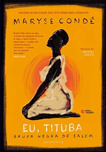 Eu, Tituba: Bruxa negra de Salem - eBook, Resumo, Ler Online e PDF - por Maryse Condé