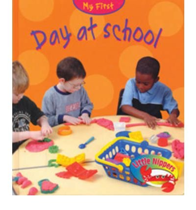Download Day at School (Little Nippers: My First... S.) (Paperback) - Common pdf