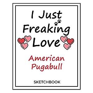 I Just Freaking Love American Pugabull: SketchBook Solution For Every Dog Lover | Premium 120 Blank Pages (8.5''x11'') | Gift For American Pugabull Lovers 21