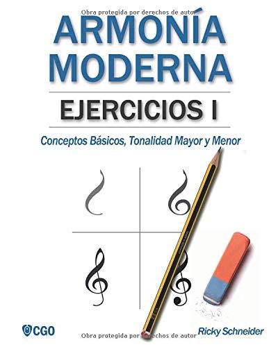 Armonía moderna, EJERCICIOS I Conceptos Básicos, Tonalidad Mayor y Tonalidad Menor  [Schneider, Ricky] (Tapa Blanda)