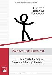 Balance statt Burn-out: Erfolgreicher Umgang mit Stress und Belastungssituationen