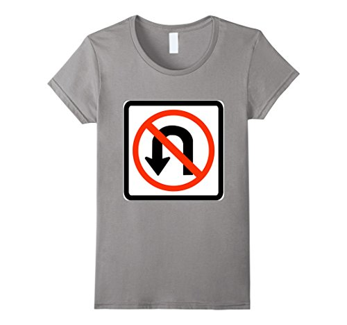 No Costumes Sign (Womens No U Turn Sign Simple Easy Halloween Costume T-Shirt Small Slate)