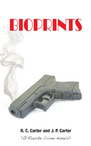Bioprints (O'Rourke Crime Novels Book 1)