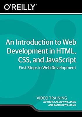 An Introduction to Web Development in HTML, CSS, and JavaScript [Online Code]