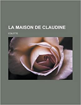 Book La Maison de Claudine (French Edition)
