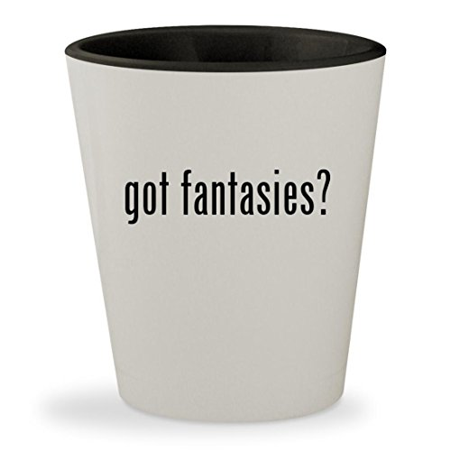 got fantasies? - White Outer & Black Inner Ceramic 1.5oz Shot Glass