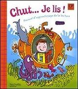 Chut ... Je lis ! CP, cycle 2 : Tome 1, Manuel d'apprentissage de la lecture