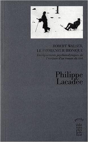Lire Robert Walser, le promeneur ironique pdf ebook