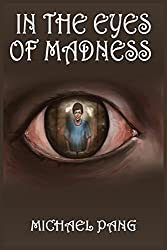 In The Eyes Of Madness (Declan Peters Chronicles Book 1)
