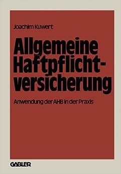 Allgemeine Haftpflichtversicherung: Anwendung der AHB in der Praxis