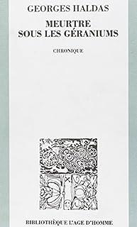 Meurtre sous les géraniums : chronique, Haldas, Georges