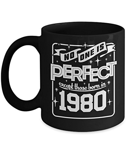 Funny Birthday Mug - No One Is Perfect Except Those Born In 1980 - Home Office Coffee Cup Gift Idea -