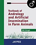 Textbook of Andrology and Artificial Insemination in Farm Animals, Singh, 8180613666