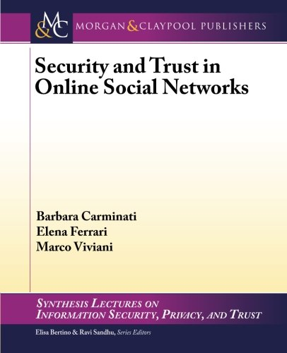 Security and Trust in Online Social Networks (Synthesis Lectures on Information Security, Privacy, and Tru) [Carminati, Barbara - Ferrari, Elena - Viviani, Marco] (Tapa Blanda)