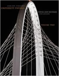University Physics Volume 2 (Chs. 21-37) (13th Edition) Publisher: Addison Wesley; 13 edition