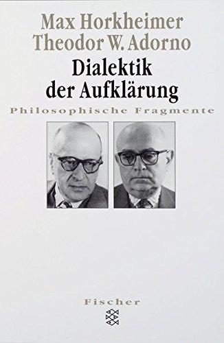 Dialektik der Aufklärung. Philosophische Fragmente
