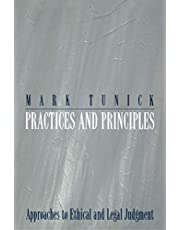Practices and Principles: Approaches to Ethical and Legal Judgment