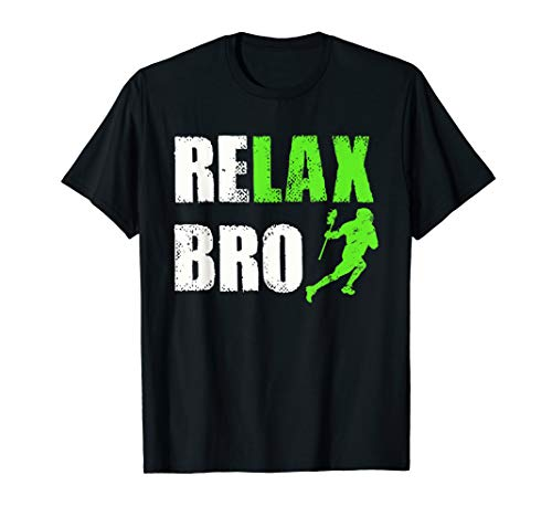 Relax Bro Lacrosse Sports Team Game T-Shirt -