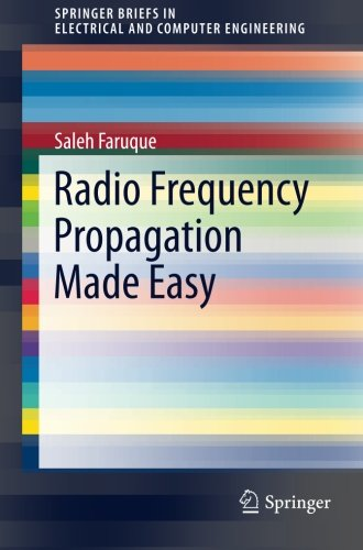 Radio Frequency Propagation Made Easy (SpringerBriefs in Electrical and Computer Engineering)