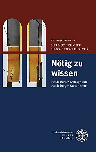 Download Notig Zu Wissen: Heidelberger Beitrage Zum Heidelberger Katechismus (Impulse Aus Der Heidelberger Universitatskirche) (German Edition) ebook