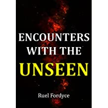 Encounters with the unseen