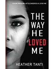 The Way He Loved Me: Leaving Him Became Just As Dangerous As Loving Him