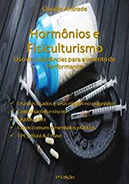 Hormonios E Fisiculturismo - Uso De Substâncias Para Aumento De Performance