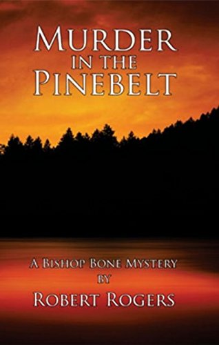 Read Online Murder in the Pinebelt (A Bishop Bone Mystery) PDF