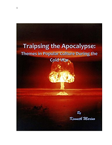 Traipsing the Apocalypse: themes in popular culture during the Cold War (Music and Culture Book 2)