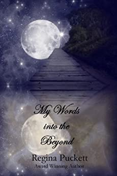 My Words into the Beyond by [Puckett, Regina]
