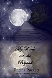 My Words into the Beyond