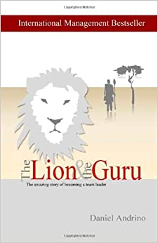 Book The Lion and The Guru: The amazing story of becoming a team leader: Volume 1