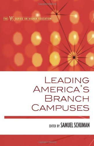 Leading America's Branch Campuses (American Council on Education Series on Higher Education) (The ACE Series on Higher Education) Pdf