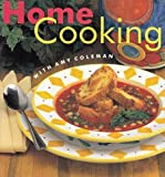 Home Cooking with Amy Coleman, Amy Coleman, 0965109518