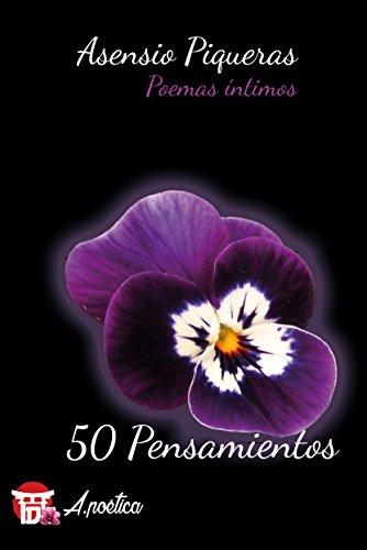 50 Pensamientos: Poemas íntimos de Asensio Piqueras, Ed. Dokusou