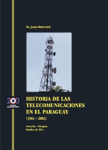 Descargar Libro Historia De Las Telecomunicaciones En El Paraguay Juan Balsevich