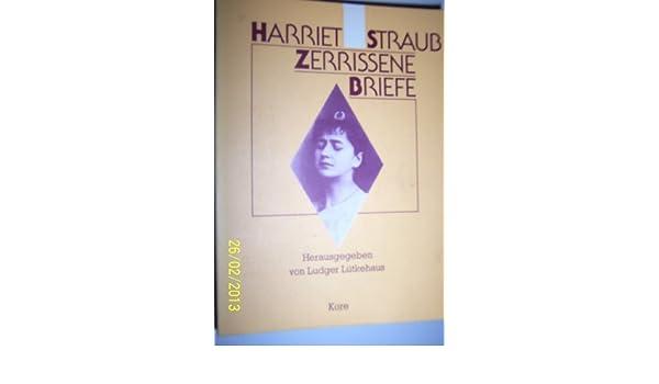Zerrissene Briefe (German Edition): Harriet Straub