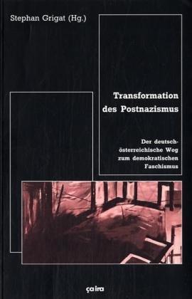Transformation des Postnazismus: Der deutsch-österreichische Weg zum demokratischen Faschismus