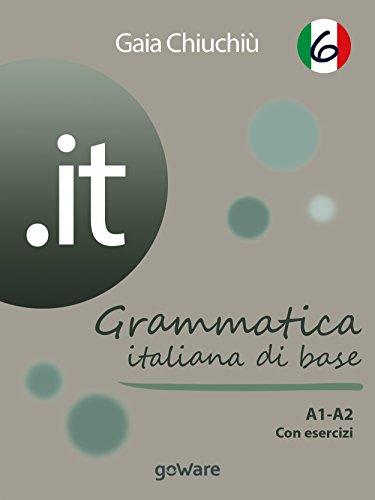 .it 6 – Grammatica italiana di base A1-A2 con esercizi (goProf) (Italian Edition)