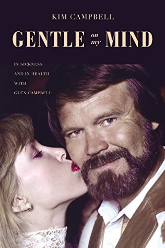 Book Cover: Gentle on My Mind: In Sickness and in Health with Glen Campbell