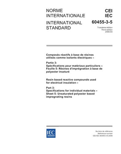 IEC 60455-3-5 Ed. 3.0 b:2006, Resin based reactive compounds used for electrical insulation - Part 3: Specifications for individual materials - Sheet 5: Unsaturated polyester based impregnating resins