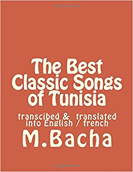 The Best Classic Songs Of Tunisia Transcribed And Translated Into