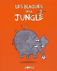 Les blagues de la jungle  par Roberto Totaro
