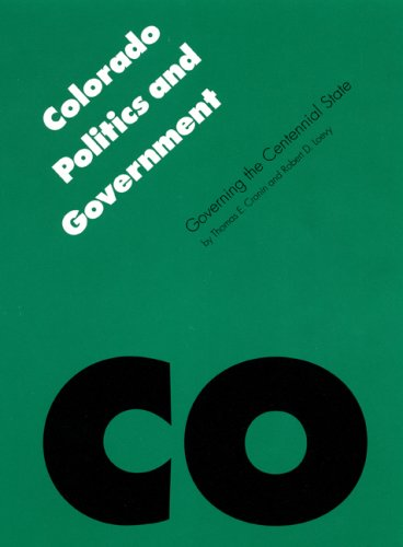 Colorado Politics and Government: Governing the Centennial State (Politics and Governments of the American States)