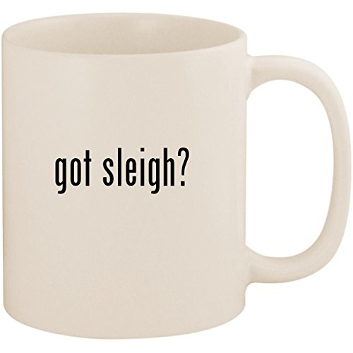 got sleigh? - 11oz Ceramic White Coffee Mug Cup, White