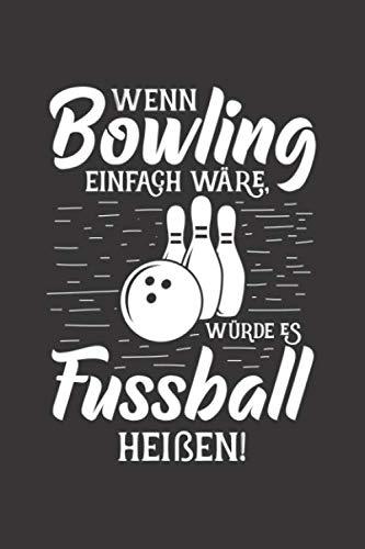 Bowling Scorebuch: Trainingstagebuch für dein Bowlingtraining und deine Bowlingspiele ♦ Führe Protokoll, notiere jeden Strike, Spare und deine ... 6x9 Format ♦ Motiv: Bowling oder Fussball por MSED Notizbücher