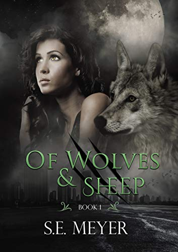 Of Wolves & Sheep (Anna Wool Book 1) by [Meyer, S. E.]