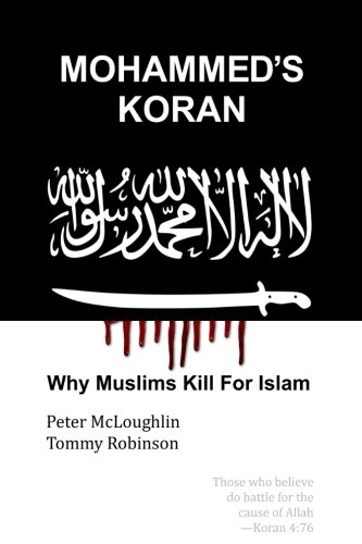 Book cover from Mohammeds Koran: Why Muslims Kill For Islam by Peter McLoughlin